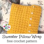 Free Pattern: Sweater Pillow Wrap
