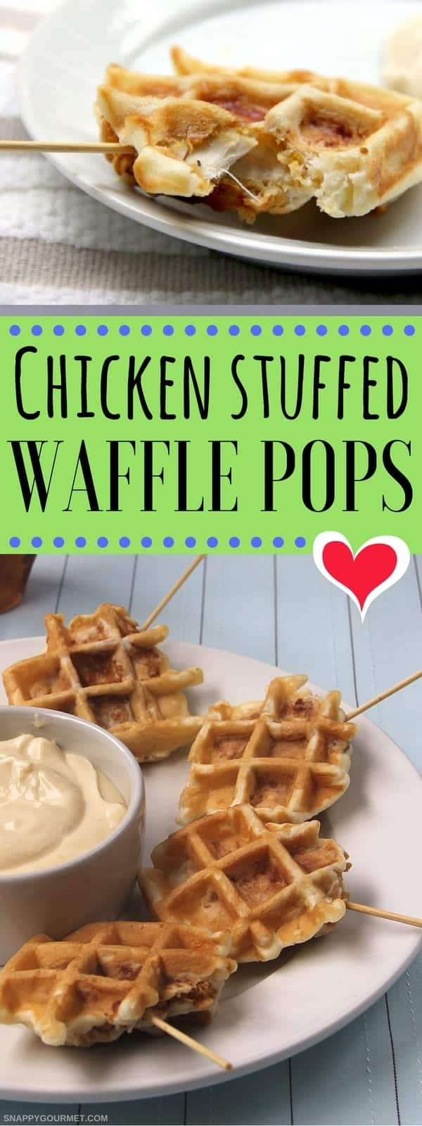 Chicken Stuffed Waffle Pops - easy chicken and waffles appetizer with homemade crunchy chicken nuggets dipped in a quick Bisquick waffle batter. #Chicken #Waffles #Appetizer #SnappyGourmet