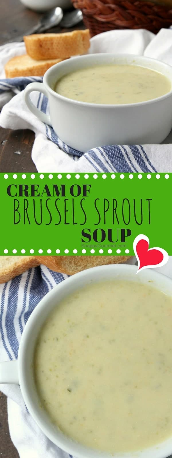 Cream of Brussels Sprout Soup Recipe - easy homemade vegetable soup recipe. SnappyGourmet.com #Soup #BrusselsSprouts #Vegetables #SnappyGourmet