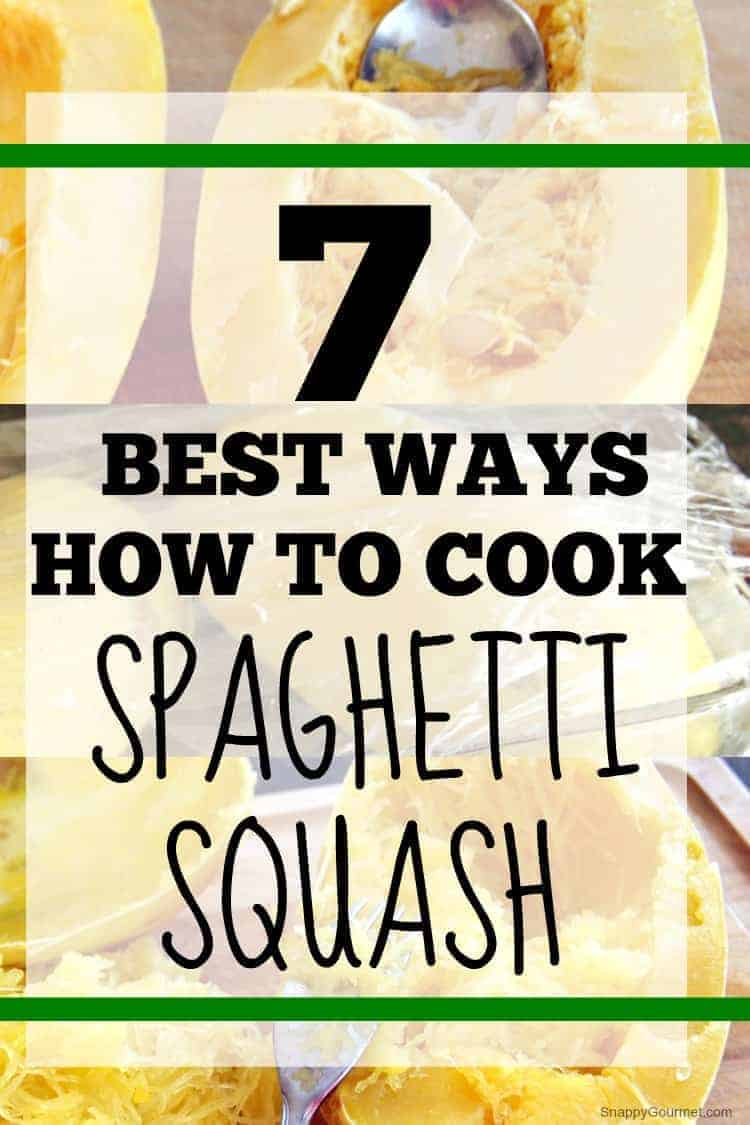 How To Cook Spaghetti Squash - 7 ways including microwave, bake, roast, steam, grill, Instant Pot, and slow cooker or crock pot.