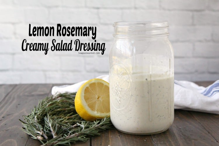 Lemon Rosemary Creamy Salad Dressing - The best refreshing summer dressing