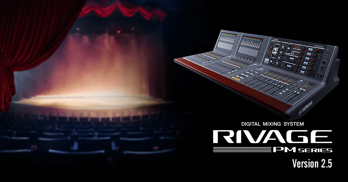 RIVAGE PM Series Firmware Version 2.5 Provides Enhanced Support for Theatre Applications