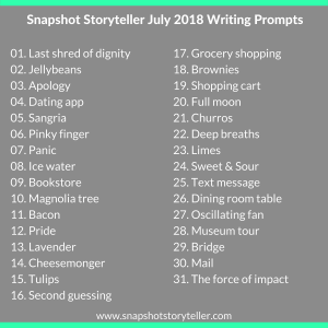Snapshot Storyteller: July 2018 Writing Prompts -- Please enjoy this month's writing prompts. | www.snapshotstoryteller.com #amwriting #snapshotstoryteller #creativestoryteller #creative #storyteller #creativewriter #IWrite #WriteOn #writingprompt #writingprompts