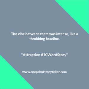"Snapshot Storyteller | ""Attraction #10WordStory"" | www.snapshotstoryteller.com #amwriting #snapshotstoryteller #creativestoryteller #creative #storyteller #creativewriter #IWrite #WriteOn #shortstory #shortstories #10wordstory #10wordshortstories"