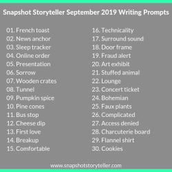 Snapshot Storyteller | September 2019 Writing Prompts | www.snapshotstoryteller.com #amwriting #snapshotstoryteller #creativestoryteller #creative #storyteller #creativewriter #IWrite #WriteOn #writingprompts #writingprompt