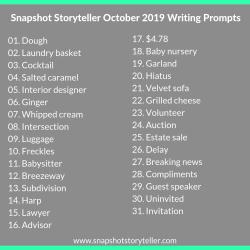 Snapshot Storyteller | October 2019 Writing Prompts | www.snapshotstoryteller.com #amwriting #snapshotstoryteller #creativestoryteller #creative #storyteller #creativewriter #IWrite #WriteOn #writingprompt #writingprompts
