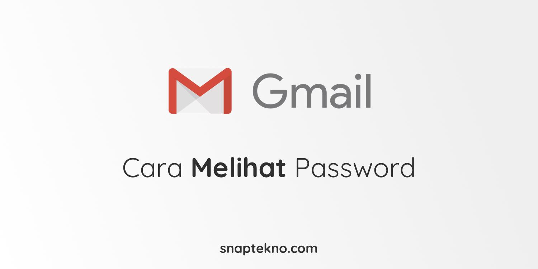 cara lihat password gmail