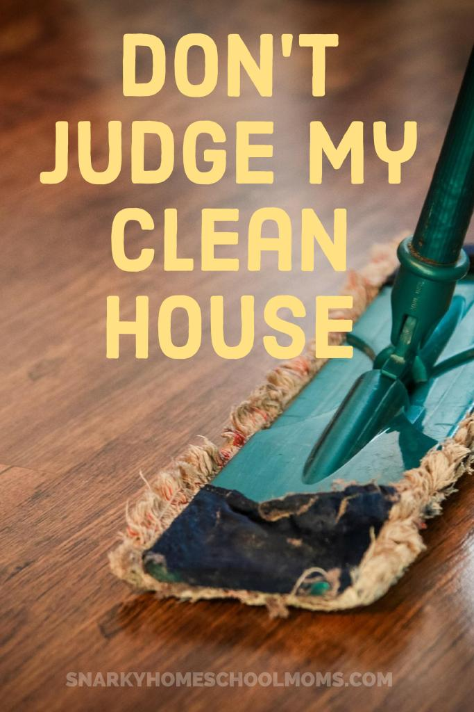 Don't Judge My Clean House - podcast - Snarky Homeschool Moms