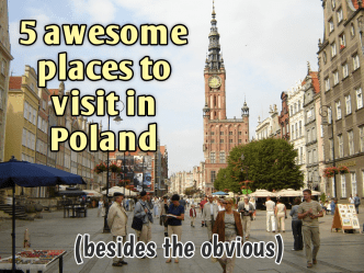 5 awesome places to visit in Poland