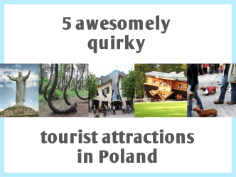 5 awesomely quirky tourist attractions in Poland