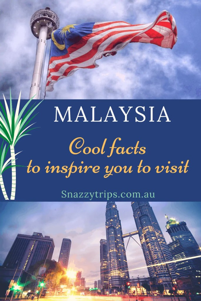 Malaysia cool facts Snazzy Trips