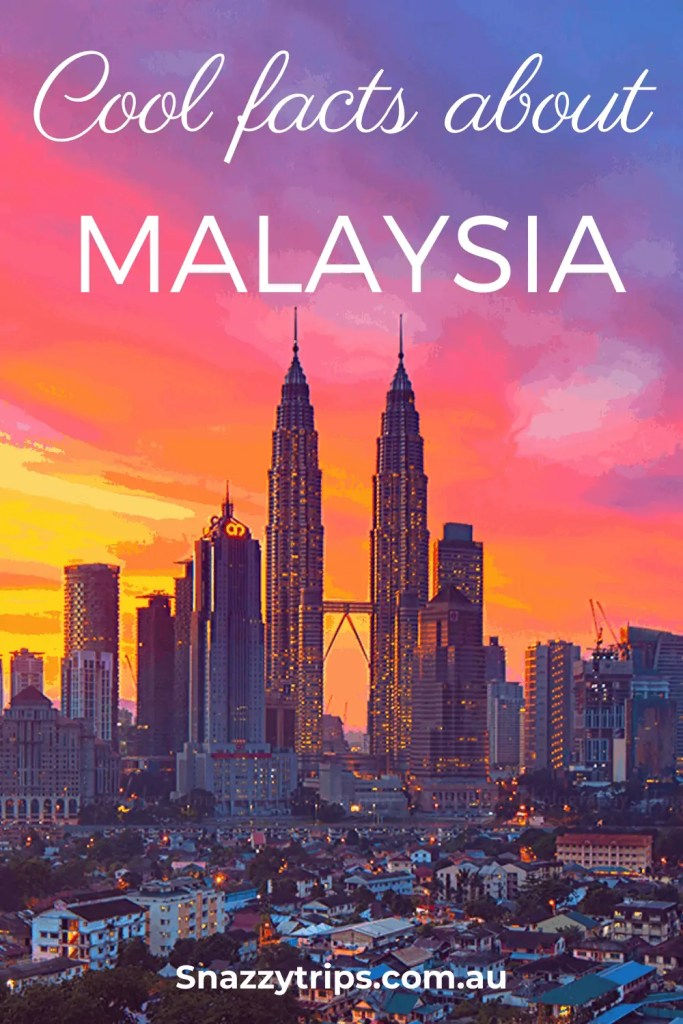cool facts about Malaysia 5 1 Snazzy Trips