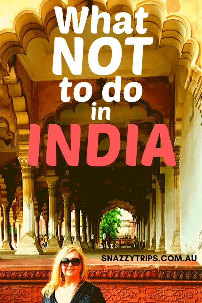 What NOT to do in India