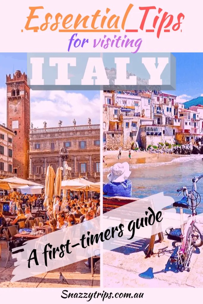 Essential Tips For Visiting Italy - SNAZZY TRIPS TRAVEL BLOG