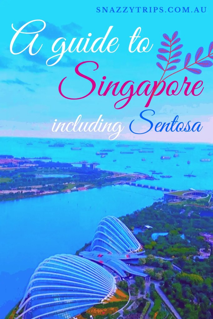 Singapore guide 6 1 Snazzy Trips