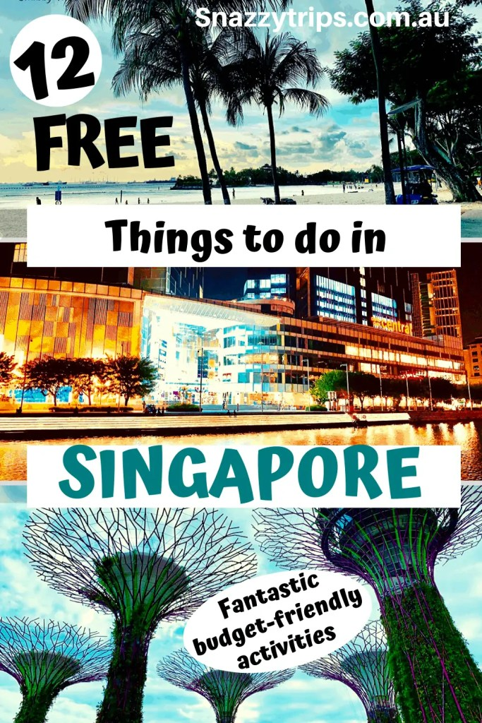 Fantastic Free Things To Do In Singapore 2 2 1 Snazzy Trips