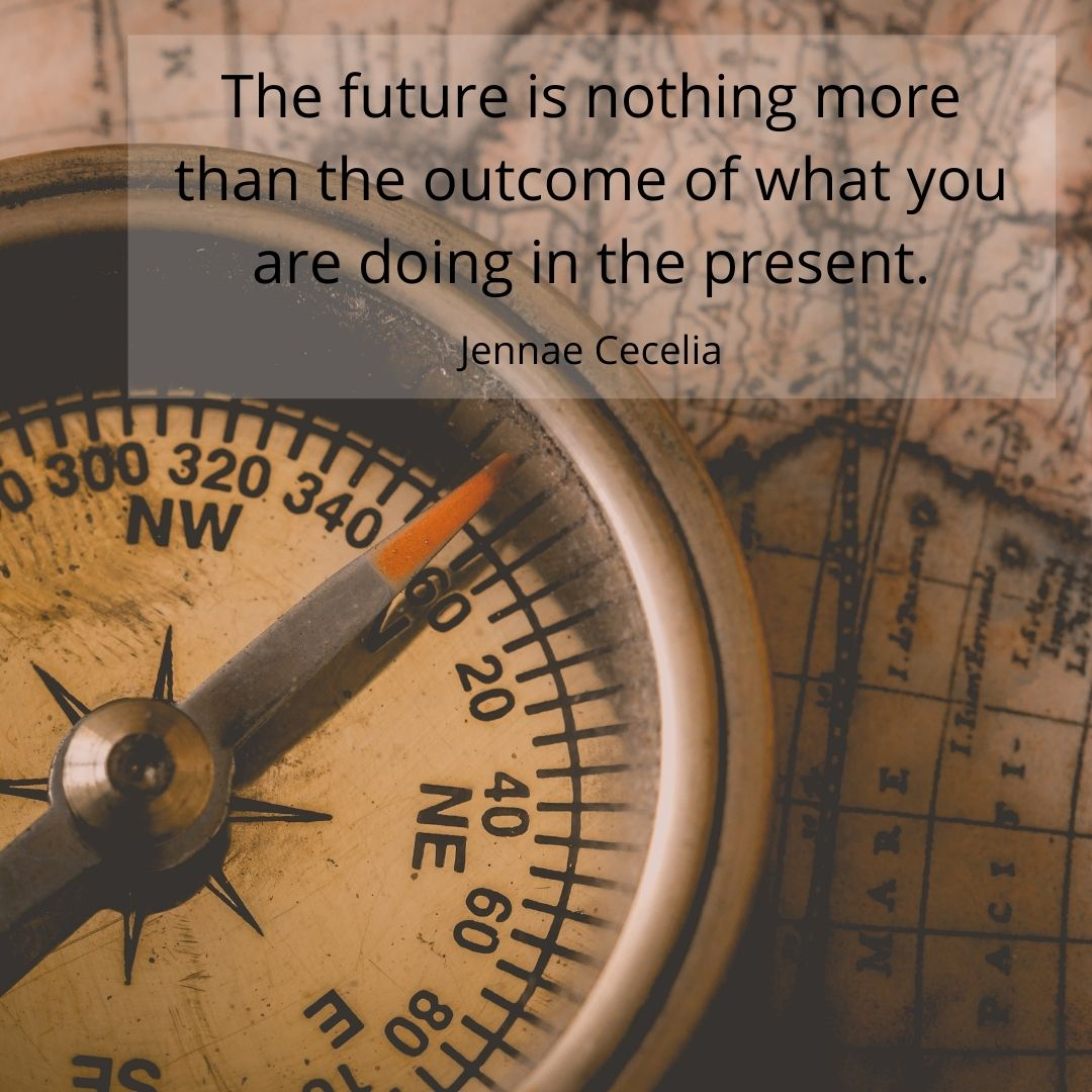 the_future_is_nothing_more_tha_the_outcome_of_what_you_are_doing_in_the_present..jpg