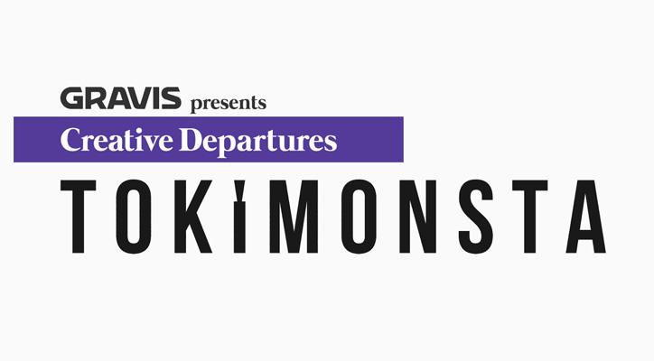 """GRAVIS presents """"Creative Departures"""" TOKiMONSTA"""
