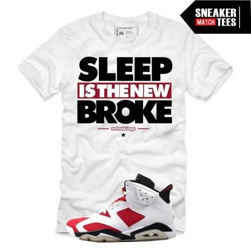 "sneakers for cheap c4ce7 06154 Carmine 6s. Jordan 6 Carmine shirts to match ""Sleep new Broke"" ..."