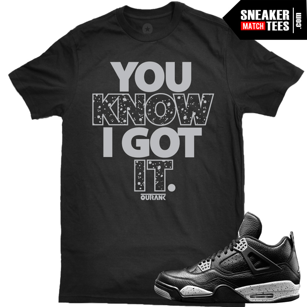 reputable site 6093f ca237 Oreo 4s matching sneaker tees shirts |You Know I Got It Sneaker Tee Black |  Streetwear Online