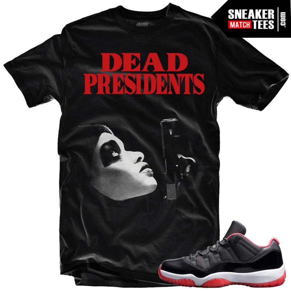 "7c0372e8020b Jordan 11 Bred Low shirt to match ""Dead Presidents"" Black Sneaker Tees"