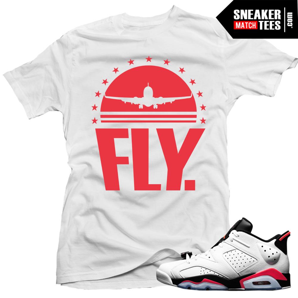"056da1f3d7e661 Jordan 6 low White Infrared shirts to match ""Fly"" White Sneaker Tees shirt"