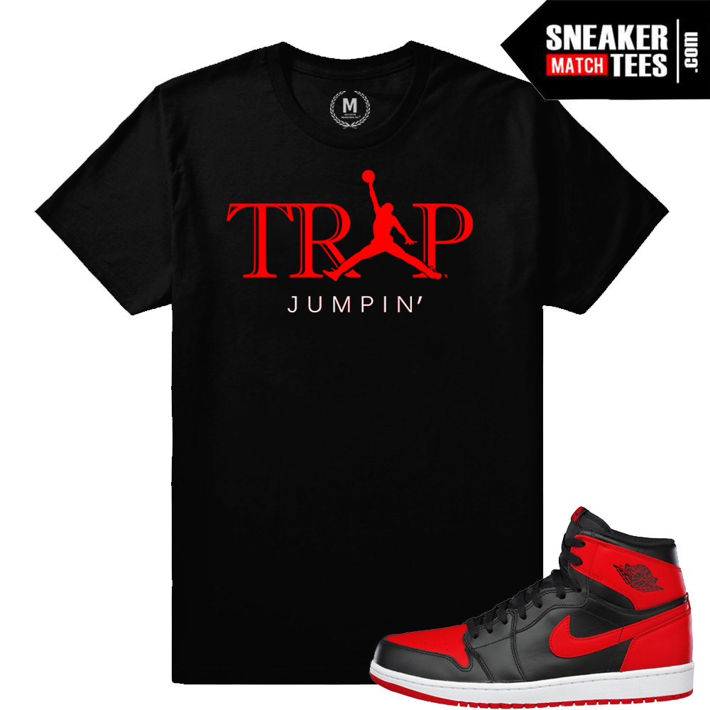 528abcba023d49 Match Banned 1s Jordan Retros Trap Jumpin T shirt