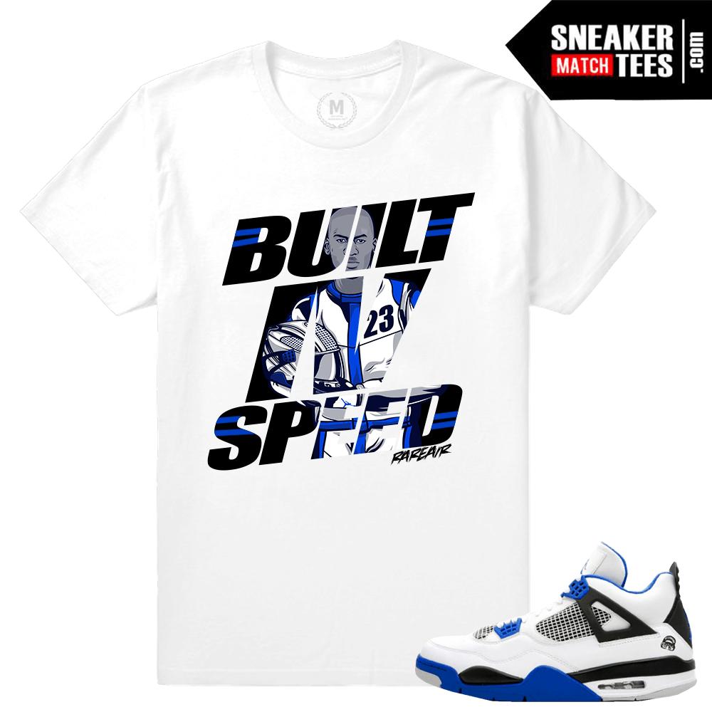 san francisco 8f0d7 d9dc3 Match Jordan 4 Motorsport   Built 4 Speed   White T shirt