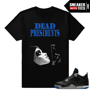 Jordan 4 Motorsport Alternate Dead Presidents shirt