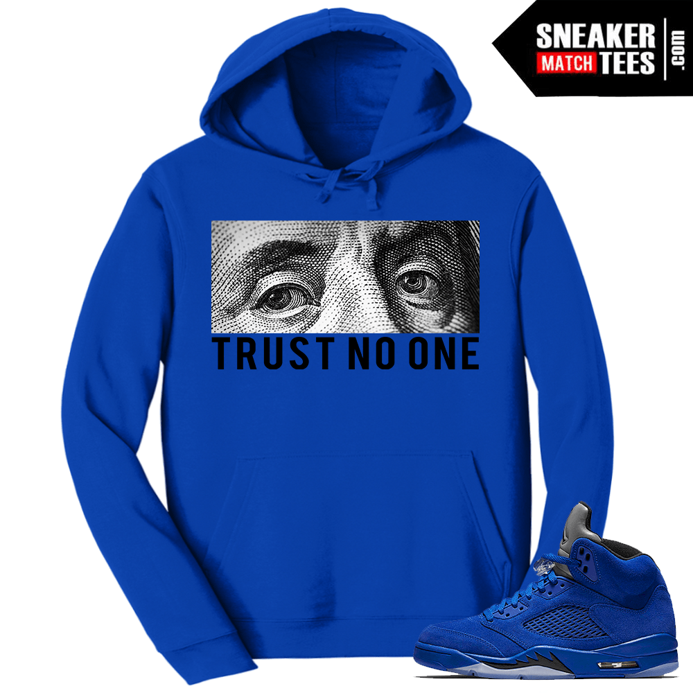 Blue Suede 5s Hoody Trust No One