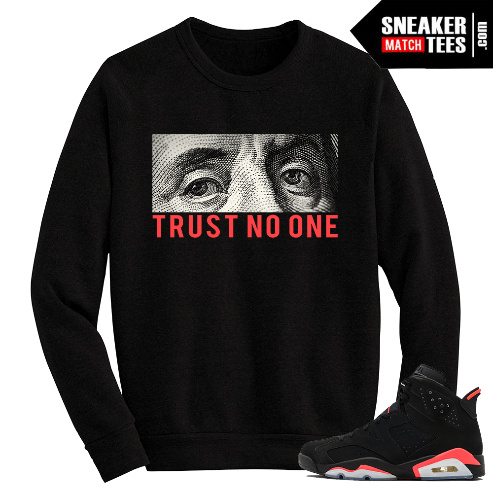 Infrared 6s Black Crewneck Sweater Trust No one