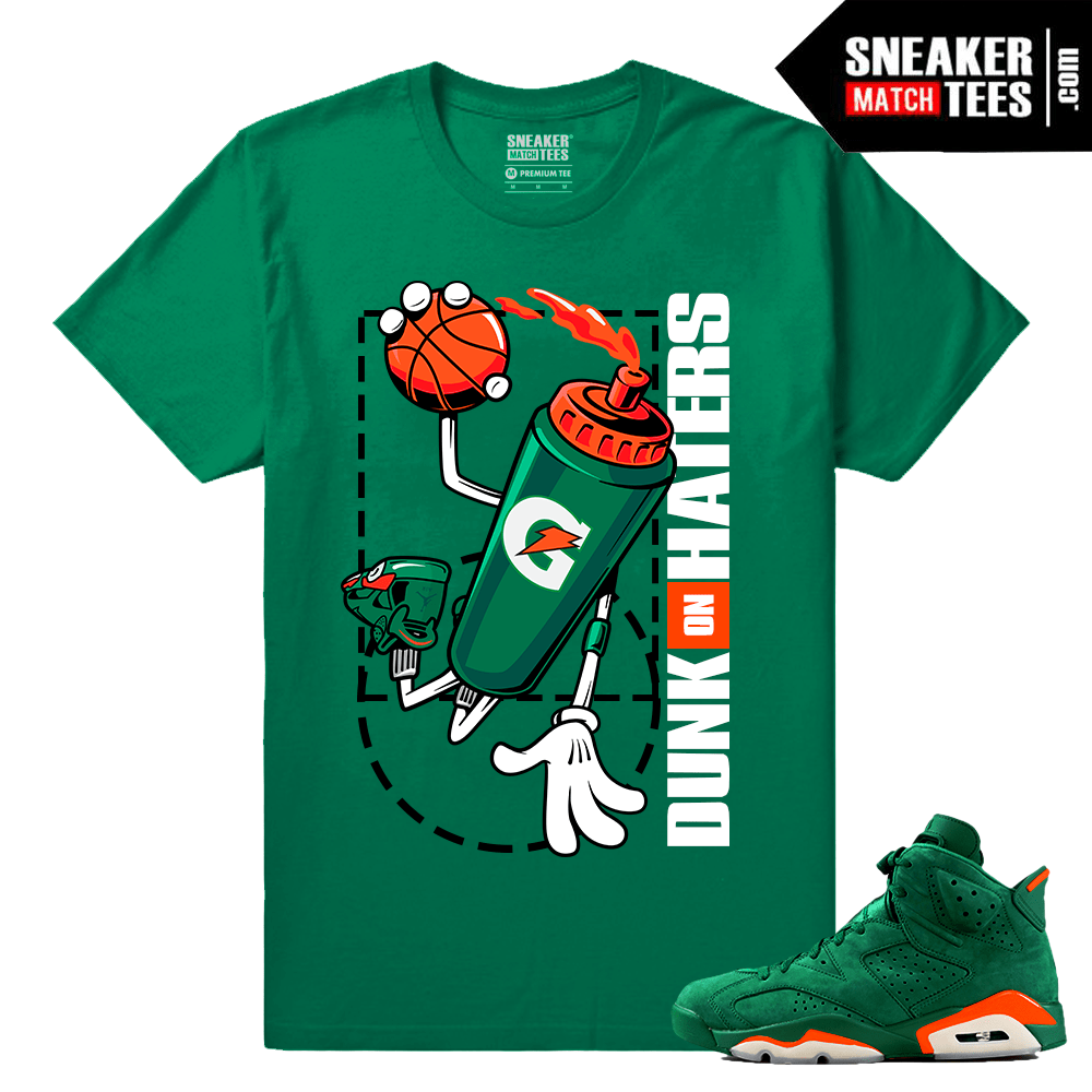 7272ade4df8f90 Gatorade 6s Green Sneaker tees Dunk on Haters - Sneaker Match Tees