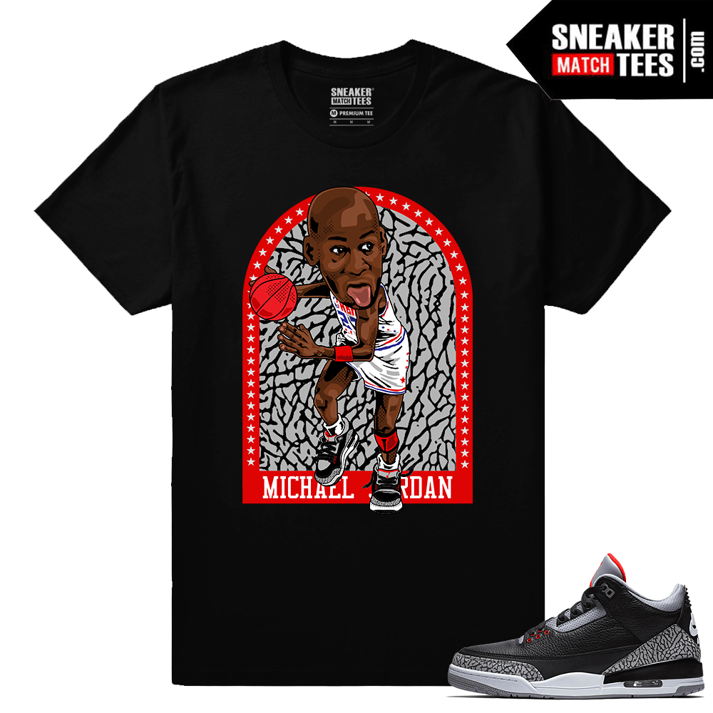 Jordan 3 Black Cement Sneaker tees MJ All-Star Toon