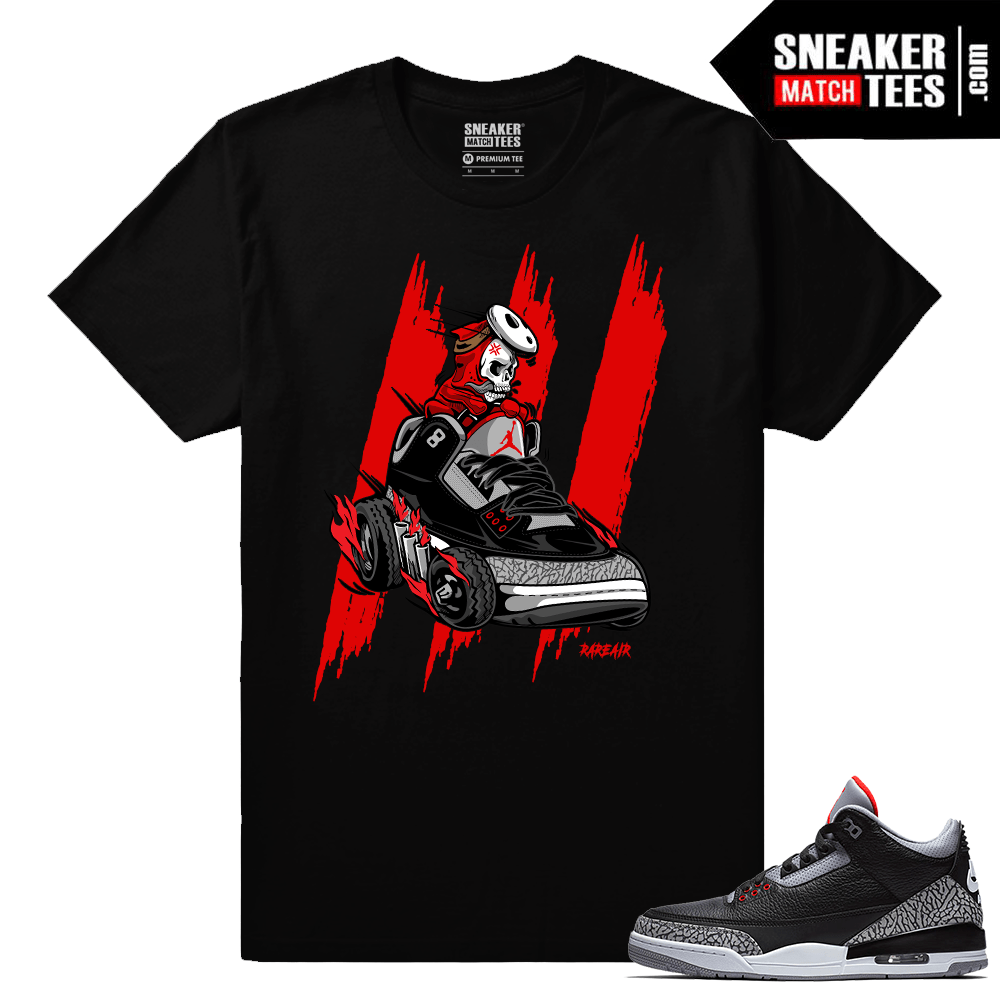 Jordan 3 Black Cement Sneaker tees Rare Air Fly Guy New Wheels