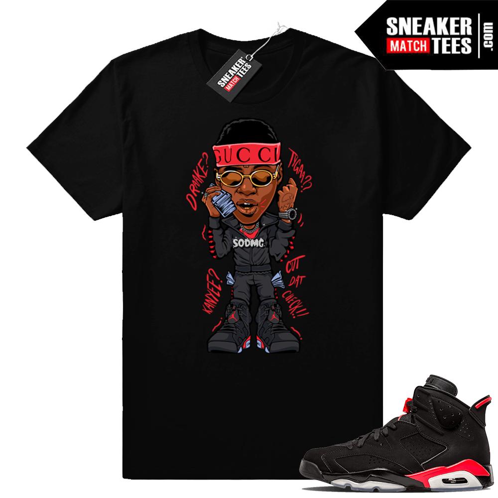 check out d3f6c 9e185 Black Infrared 6s   Soulja Cut the Check   Black shirt