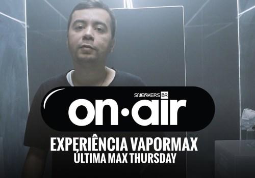 SBR OnAIR Vol. 11 – Experiência Vapormax E Última Air Max Thursday Na Guadalupe Store