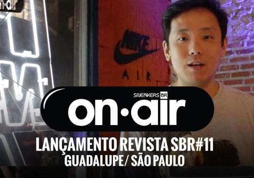SneakersBR OnAIR Vol. 4 – Lançamento Da Revista SBR 11 Na Guadalupe Store #PiraNoMeuAir