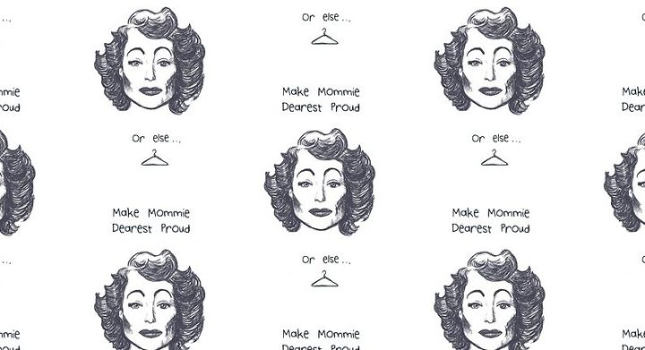 Make Mommie Dearest Proud by Amanda Wood