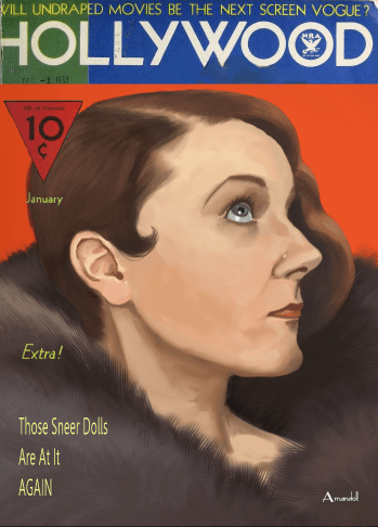 "A spoof up of a 1930s Hollywood Magazine with a realistic portrait Amandoll painted digitally of herself. It says ""Extra! Those Sneer Dolls are at it again!"""