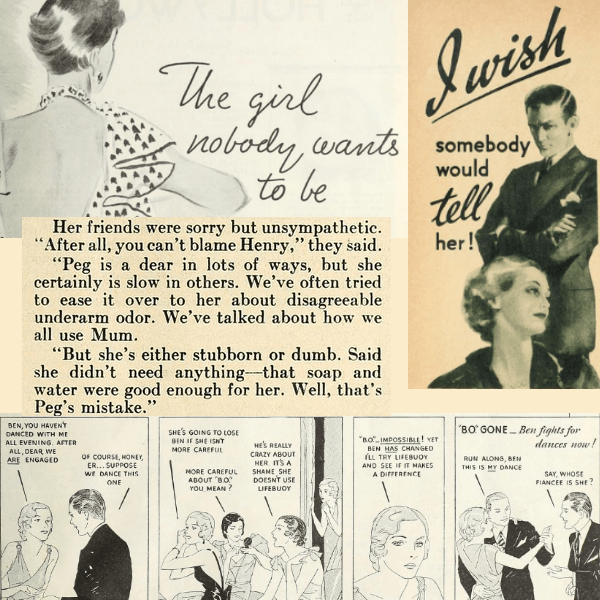 Collage showing pieces of 1930s ads about the shame of having body odor. People talk about it!
