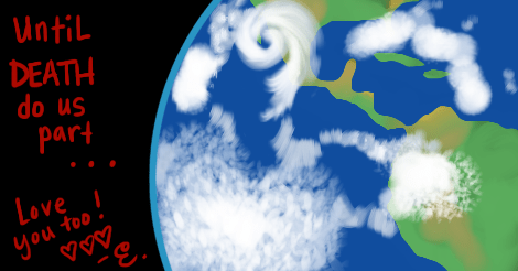 """Same earth drawing but now the cyclone is SO big. The words say, """"until death do is part... Love you too! heart heart heart - E."""""""