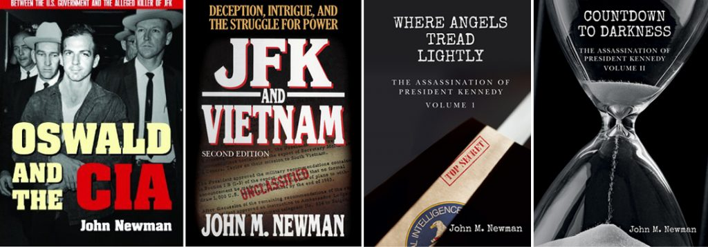 Oswald and the CIA, Where Angels Tread Lightly, Countdown to Darkness, JFK and Vietnam, John M. Newman
