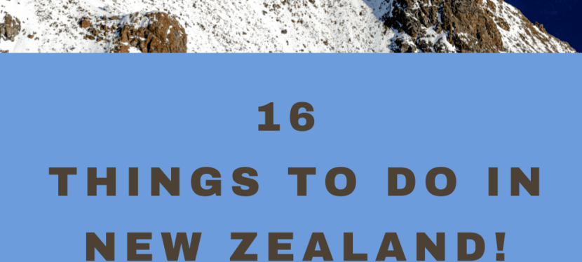 16 Things To Do In New Zealand