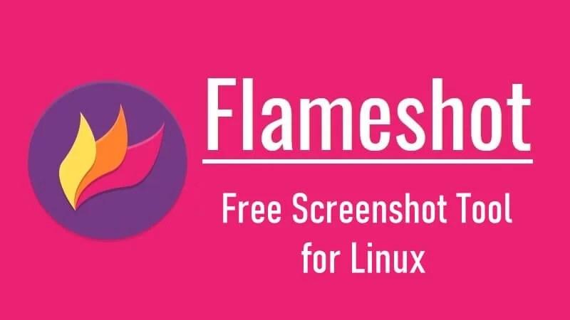 Flameshot – Easiest Way to Take Better Screenshots on Linux