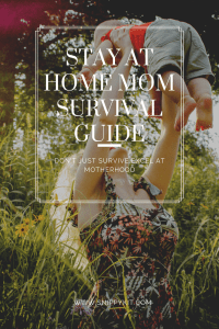 The Stay at Home Mom's Survival Guide || Mom Life