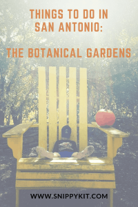 San Antonio Botanical Gardens Guide