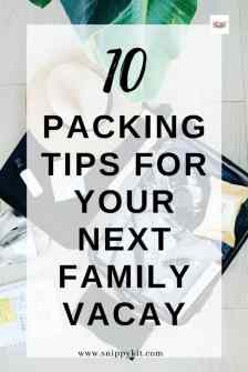 Travelling isn't always easy, but getting ready for one can be. Here are 10 secret vacation packing tips for your next family vacation.