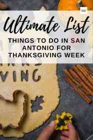 Ultimate list of things to do in san antonio for thanksgiving