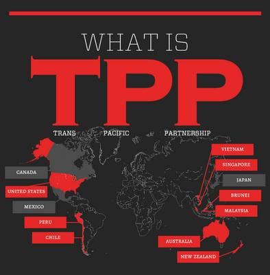 Mega Cartel Economic Bloc: 12 Pacific-rim countries are set to be sucked into the collusive Trans-Pacific Partnership agreement.