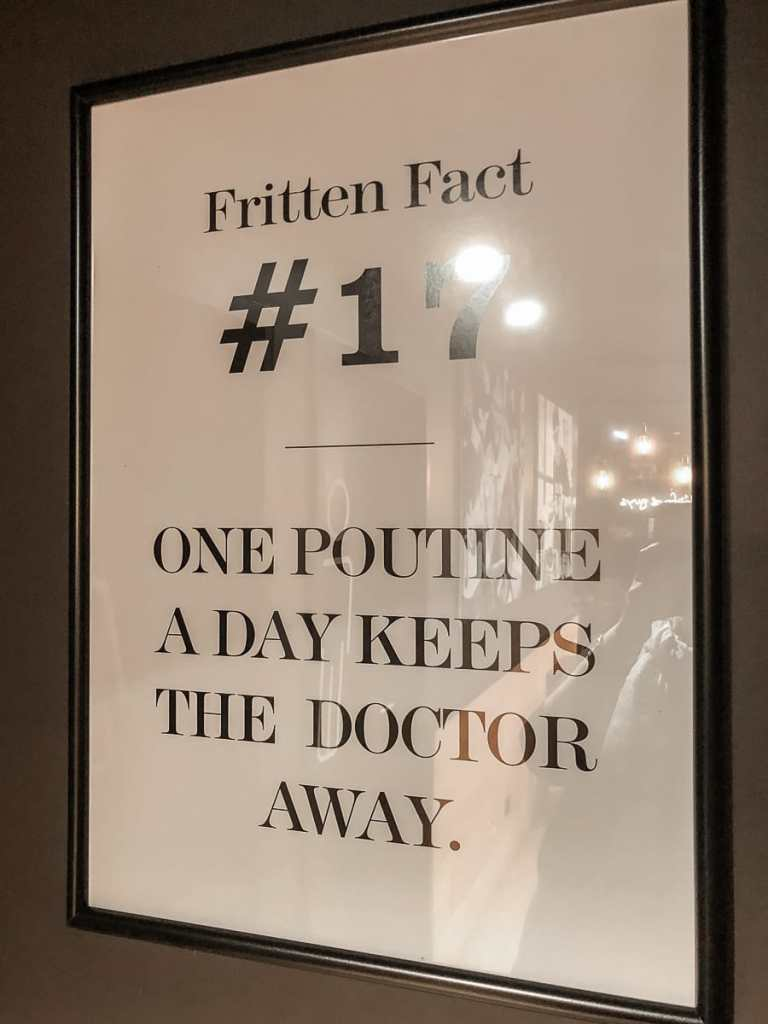 "Immer zu beachten: ""One Poutine a day keeps the doctor away""."
